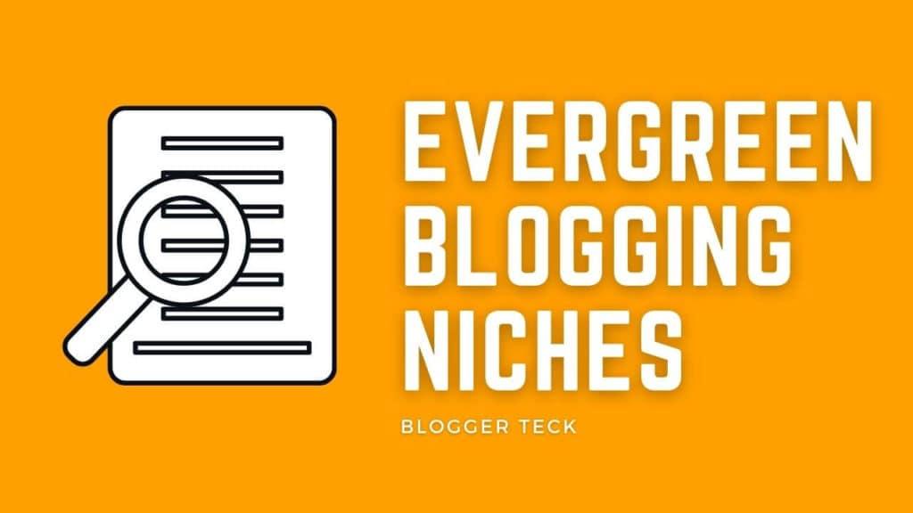 evergreen blogging niches
