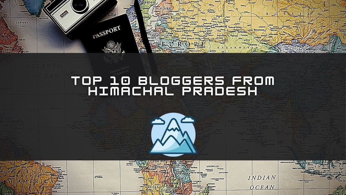 Top 10 bloggers from Himachal Pradesh