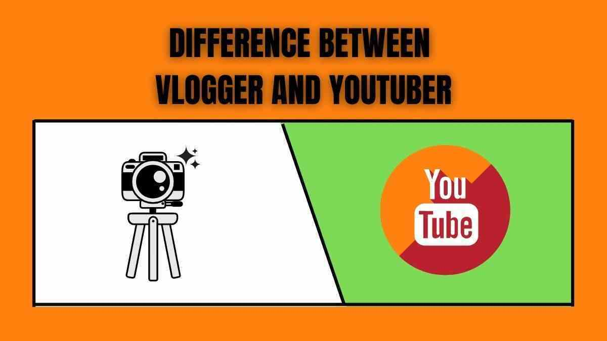 Difference between Vlogger and Youtuber.